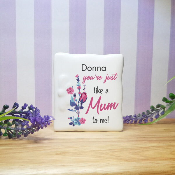 You're Just Like A Mum To Me Ceramic Message card